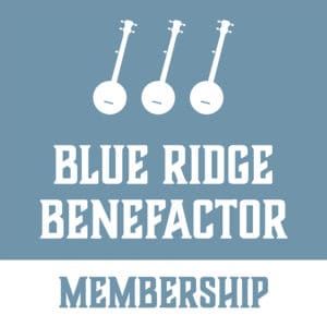 2020 Blue Ridge Music Center Benefactor Membership